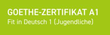 Goethe-Zertifikat A1: Fit in Deutsch 1 (Jugendliche)