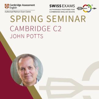 Cambridge English Exams Spring Seminar Workshops with John Potts Cambridge Expert