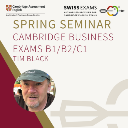 Cambridge English Spring Seminar Business Workshops with Tim Black Cambridge expert